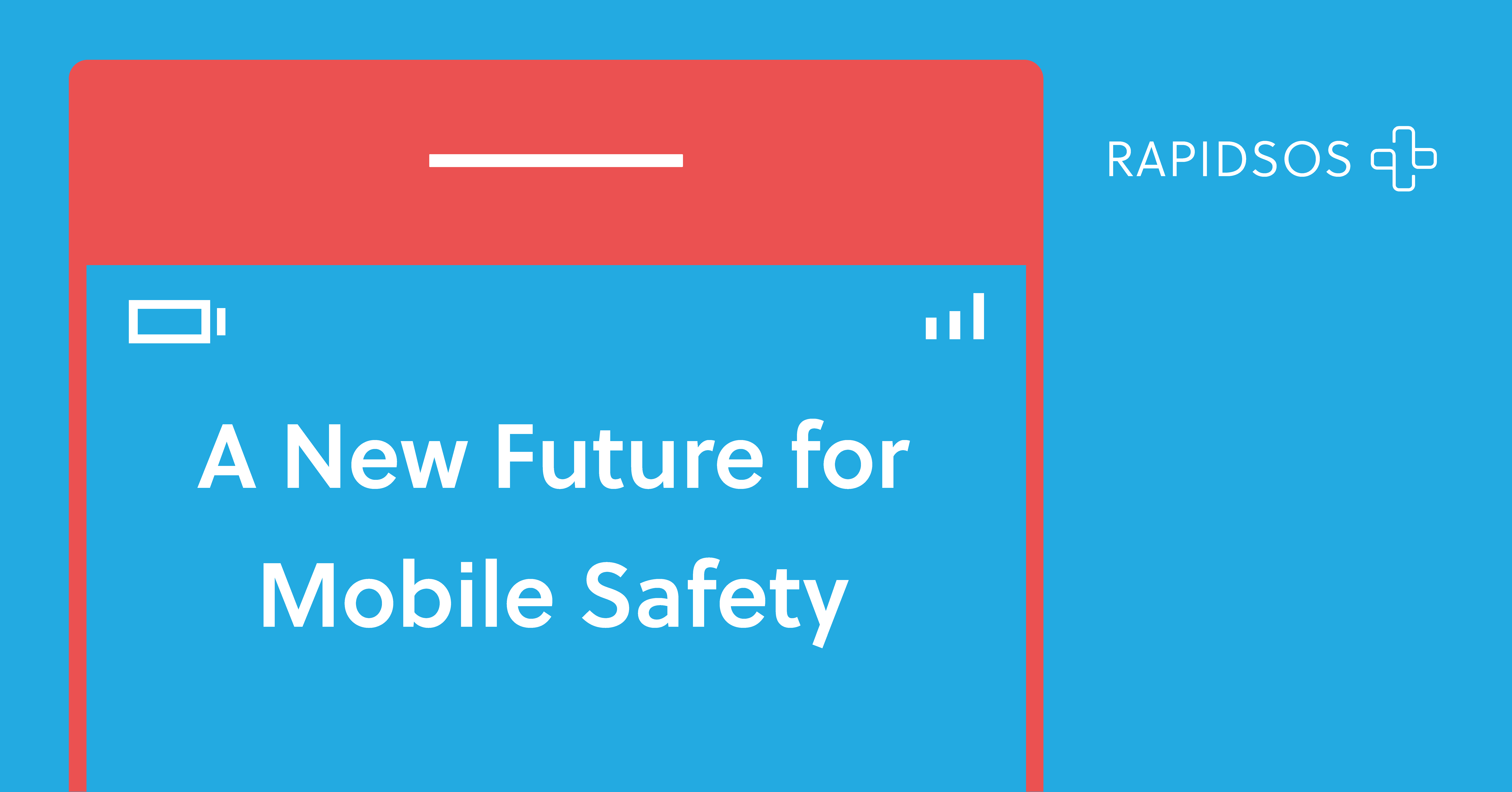A New Future for Mobile Safety - RapidSOS